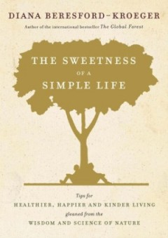http://www.randomhouse.ca/books/225339/the-sweetness-of-a-simple-life-by-diana-beresford-kroeger