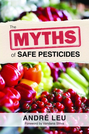 The Myths of Safe Pesticides cover - photo courtesy Canadian Organic Growers